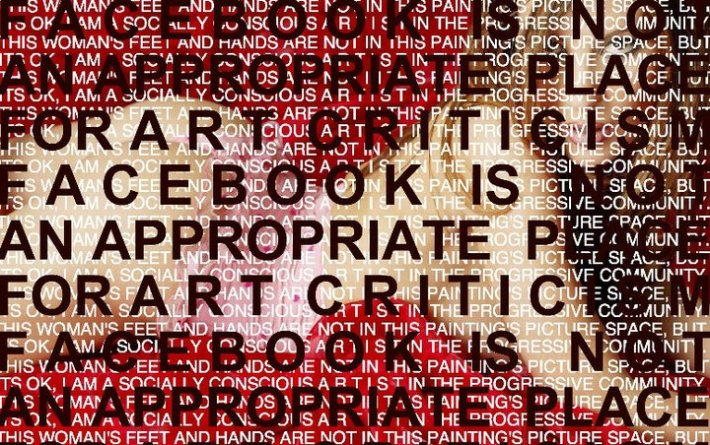 Facebook is not an approporiate place for art criticism