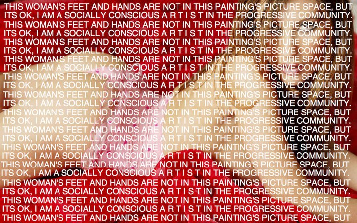 This womans hands and feet are not in the picture space but its ok I am a socially concsious artist in the progressive community